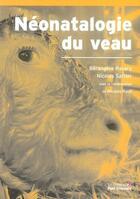 Couverture du livre « Néonatalogie du veau » de Sattler/Roch/Ra aux éditions Le Point Veterinaire