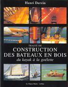Couverture du livre « Traite pratique pour la construction des bateaux en bois » de Henri Dervin aux éditions Chasse-maree