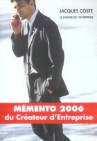 Couverture du livre « Memento 2006 Du Createur D'Entreprise » de Jacques Coste aux éditions Monde De L'entreprise