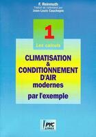 Couverture du livre « Climatisation & conditionnement d'air modernes par l'exemple t.1 » de F. Reinmuth aux éditions Edipa
