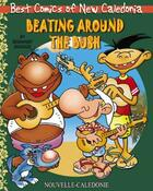 Couverture du livre « Beating around the bush » de Bernard Berger aux éditions La Brousse En Folie