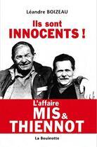 Couverture du livre « Ils sont innocents ! l'affaire Mis & Thiennot » de Leandre Boizeau aux éditions La Bouinotte