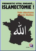 Couverture du livre « Islamectomie » de Ydir Aberkane & Cm aux éditions Riposte Laique