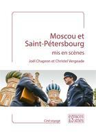 Couverture du livre « Moscou et Saint Petersbourg mis en scènes » de Joel Chapron et Christel Vergeade aux éditions Espaces & Signes