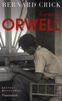 Couverture du livre « George Orwell » de Bernard Crick aux éditions Flammarion