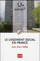Couverture du livre « Le logement social en France (7e édition) » de Jean-Marc Stebe aux éditions Puf