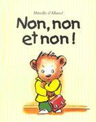 Couverture du livre « Non non et non » de Mireille D Allance aux éditions Ecole Des Loisirs