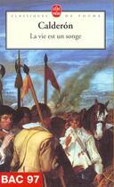 Couverture du livre « La vie est un songe » de Calderon aux éditions Lgf