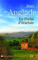 Couverture du livre « Le péché d'écarlate » de Jean Anglade aux éditions Presses De La Cite