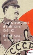 Couverture du livre « Russie ; Révolutions et Stalinisme ; 1905-1953 » de Pierre Vallaud et Mathilde Aycard aux éditions Tempus/perrin