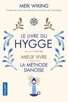 Couverture du livre « Le livre du hygge ; mieux vivre ; la méthode danoise » de Meik Wiking aux éditions Pocket