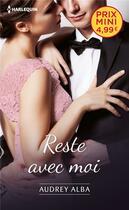 Couverture du livre « Reste avec moi » de Audrey Alba aux éditions Harlequin