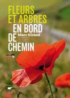 Couverture du livre « Fleurs et arbres en bord de chemin » de Fabrice Cahez et Marc Giraud aux éditions Delachaux & Niestle