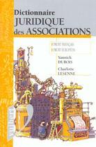 Couverture du livre « Dictionnaire juridique des associations ; droit francais ; droit europeen » de Yannick Dubois et Charlotte Lesenne aux éditions Vuibert