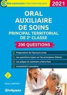 Couverture du livre « Oral auxiliaire de soins territorial de 2e classe ; 200 questions (édition 2021) » de Badia Jabrane aux éditions Studyrama