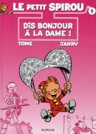 Couverture du livre « Le petit Spirou t.1 ; dis bonjour à la dame ! » de Tome et Janry aux éditions Dupuis