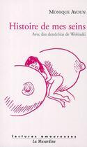 Couverture du livre « Histoire de mes seins » de Monique Ayoun et Georges Wolinski aux éditions La Musardine