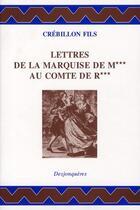 Couverture du livre « Lettres de la Marquise de M*** au Comte de R*** » de Crebillon Fils aux éditions Desjonqueres