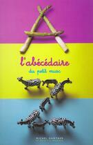 Couverture du livre « L'Abecedaire De A A Zebre » de Michel Gantner aux éditions Petit Musc