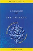 Couverture du livre « Chakkras ; les centres de forces dans l'homme » de Charles Webster Leadbeater aux éditions Adyar