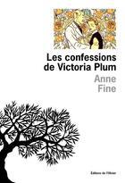 Couverture du livre « Confessions de victoria plum (les) » de Anne Fine aux éditions Editions De L'olivier