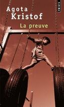Couverture du livre « Preuve (La) » de Agota Kristof aux éditions Points