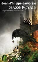 Couverture du livre « Rois du monde T.2 ; chasse royale II » de Jean-Philippe Jaworski aux éditions Gallimard