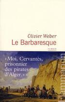 Couverture du livre « Le barbaresque » de Olivier Weber aux éditions Flammarion