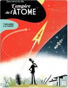 Couverture du livre « Souvenirs de l'empire de l'atome » de Alexandre Clerisse et Thierry Smolderen aux éditions Dargaud
