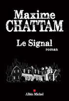 Couverture du livre « Le signal » de Maxime Chattam aux éditions Albin Michel
