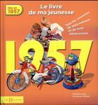 Couverture du livre « 1957 ; le livre de ma jeunesse » de Armelle Leroy et Laurent Chollet aux éditions Hors Collection