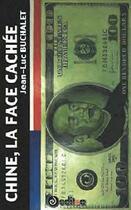 Couverture du livre « Chine La Face Cachee » de Jean Luc Buchal aux éditions Editea