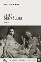 Couverture du livre « Le bal des folles » de Victoria Mas aux éditions Voir De Pres