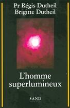 Couverture du livre « L'homme superlumineux » de Regis Dutheil aux éditions Sand