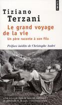 Couverture du livre « Le grand voyage de la vie » de Tiziano Terzani aux éditions Points