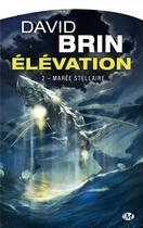 Couverture du livre « Élévation T.2 ; marée stellaire » de David Brin aux éditions Bragelonne