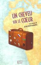 Couverture du livre « Un cheveu sur le coeur » de Jean Barthaburu aux éditions Scripsi