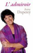 Couverture du livre « L'admiroir » de Anny Duperey aux éditions Libra Diffusio