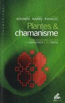 Couverture du livre « Plantes & chamanisme ; conversations autour de l'ayahuasca & de l'iboga » de Jan Kounen et Jeremy Narby et Vincent Ravalec aux éditions Mamaeditions