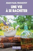 Couverture du livre « Une vie à se racheter » de Jean-Paul Froustey aux éditions Lucien Souny