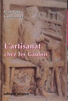 Couverture du livre « L'Artisanat Chez Les Gaulois » de Collectif aux éditions Errance
