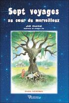 Couverture du livre « Sept voyages au coeur du merveilleux » de Joel Contival aux éditions Diffusion Rosicrucienne