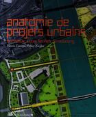 Couverture du livre « Anatomie de projets urbains: Bordeaux, Lyon, Rennes, Strasbourg » de Yannis Tsiomis aux éditions La Villette