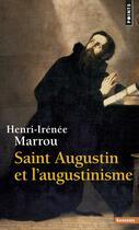 Couverture du livre « Saint Augustin et l'augustinisme » de Henri-Irenee Marrou aux éditions Points