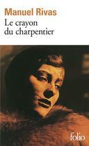 Couverture du livre « Le crayon du charpentier » de Manuel Rivas aux éditions Gallimard