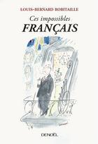 Couverture du livre « Ces impossibles Français » de Louis-Bernard Robitaille aux éditions Denoel