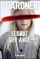Couverture du livre « Le saut de l'ange » de Lisa Gardner aux éditions Albin Michel
