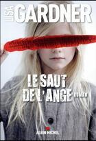 Couverture du livre « Le saut de l'ange » de Lisa Gardner aux éditions Albin Michel
