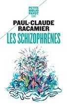 Couverture du livre « Les Schizophrenes » de Paul-Claude Racamier aux éditions Payot