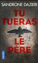 Couverture du livre « Tu tueras le père » de Sandrone Dazieri aux éditions Pocket